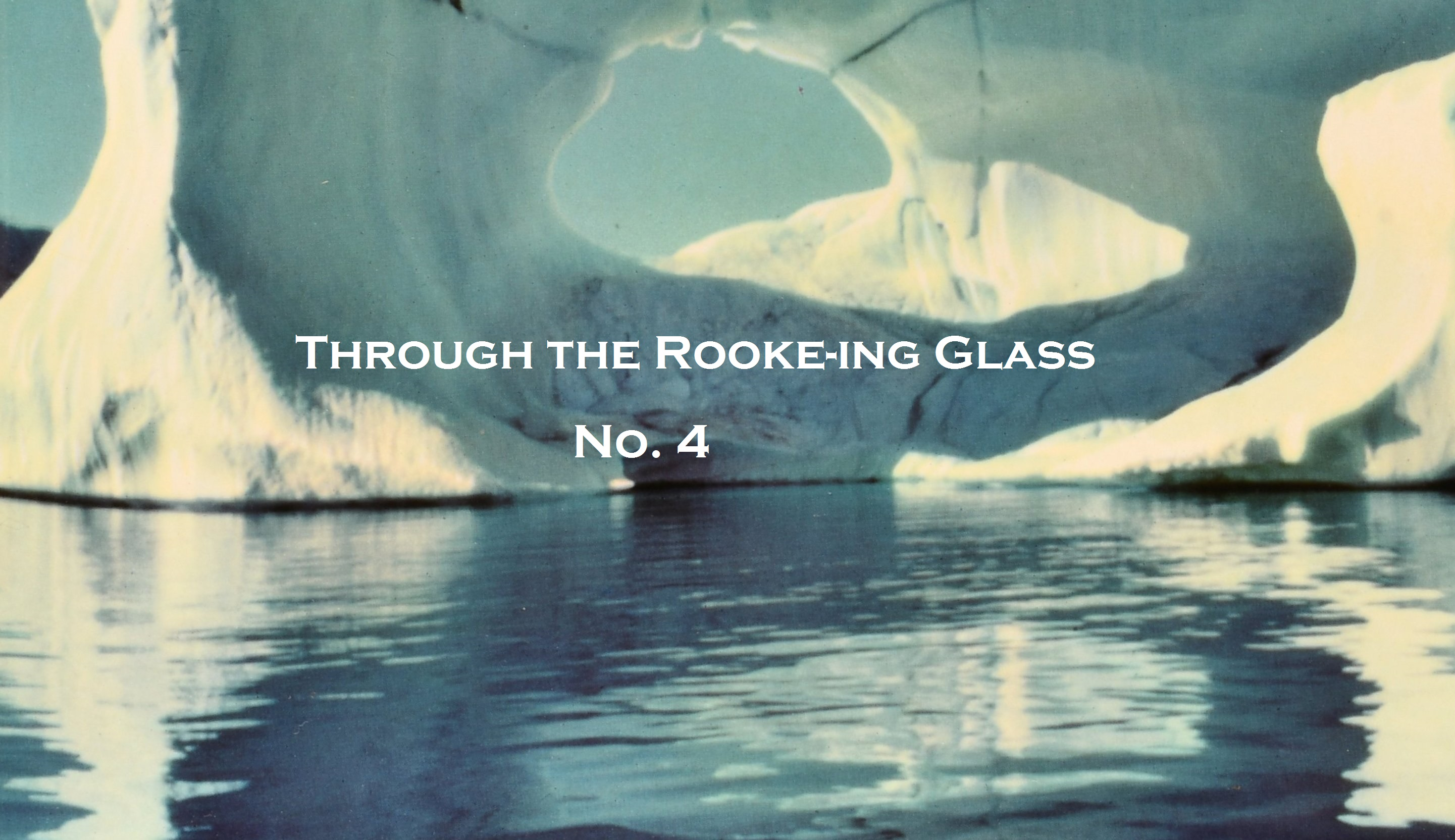 Through the Rooke-ing Glass No. 4: An Odyssey