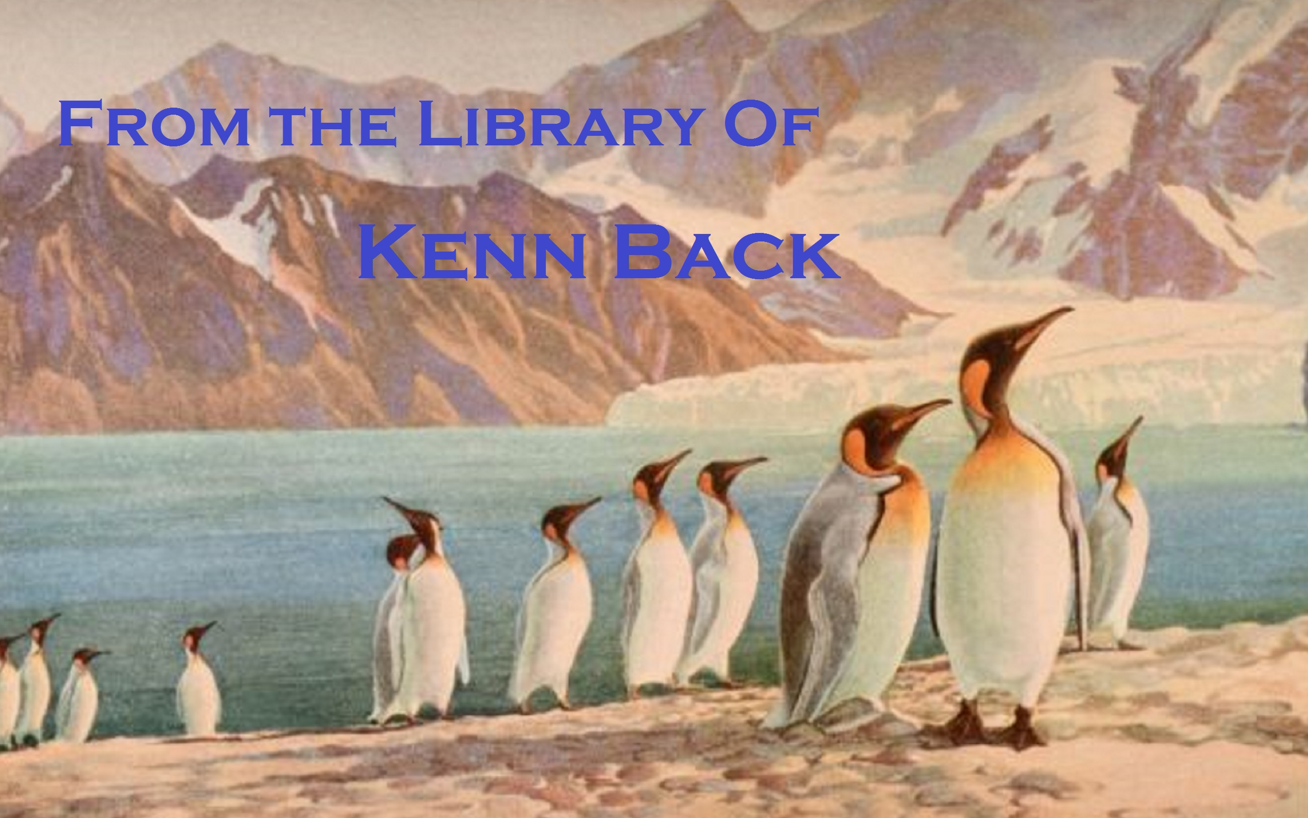 From the Library of Kenn Back, and Beyond