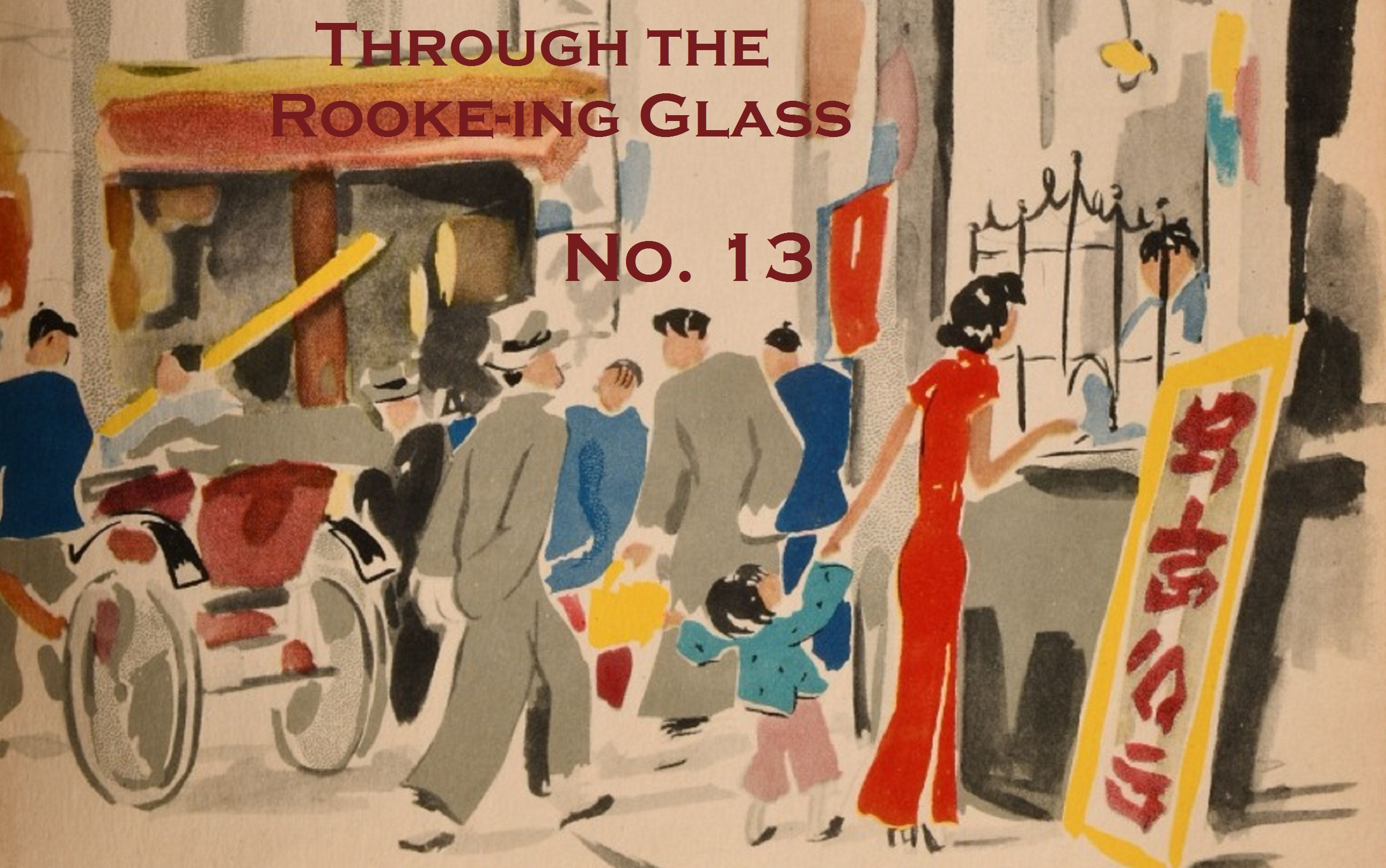 Through the Rooke-ing Glass No. 13