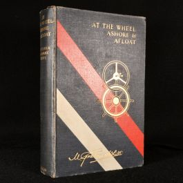 c1935 At the Wheel Ashore & Afloat: Reminiscences of Motoring, Yachting and Travel over a Period of Forty Years