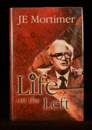 1998 JE Mortimer Signed First Edition A Life on the Left Politics Autobiography