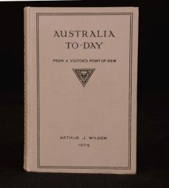 1929 AUSTRALIA To-Day From a Visitor's Point of View Signed Arthur J. Wilson