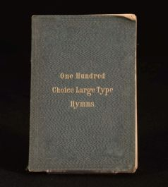 1869 ONE HUNDRED CHOICE HYMNS In Large Type THIRD EDITION