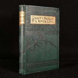 1883 Shanty, Forest and River Life in the Backwoods of Canada