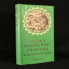 1962 India's North-East Frontier in the Nineteenth Century
