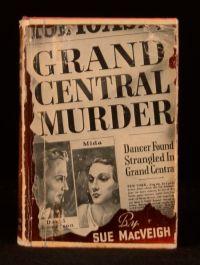 1939 Grand Central Murder Sue MacVeigh Scarce First Edition
