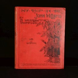 1900 My Trip in the John Williams by R Wardlaw Thompson Illustrated Missionary
