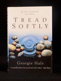 2000 Georgie Hale Tread Softly Fine First Printing in Dustwrapper