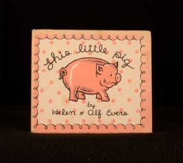 1935 This Little Pig by Helen and Alf Evers Illustrated Children's Book