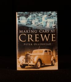 2006 Making Cars at Crewe by Peter Ollerhead Signed by the Author