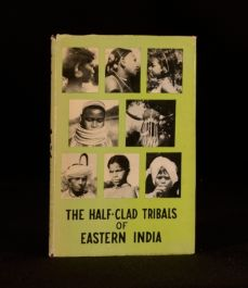1970 The Half-Clad Tribals of Eastern India Neville Watts Illustrated First Ed
