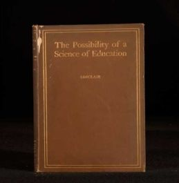 1903 The Possibility of a Science of Education by Samuel Bower Sinclair