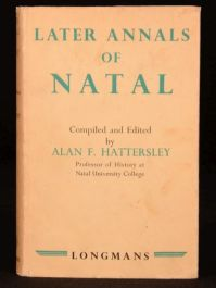 1938 LATER ANNALS NATAL Alan HATTERSLEY first edition, illustrated