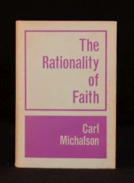 1964 The Rationality of Faith Carl Michalson First English Edition