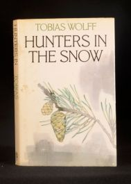 1982 Hunters in the Snow Tobias Wolff First Edition in Dustwrapper