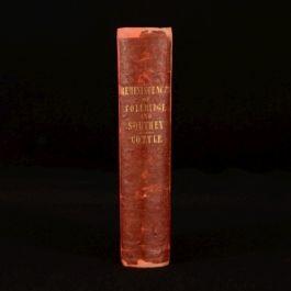 1847 Reminiscences of Samuel Taylor Coleridge and Robert Southey Joseph Cottle