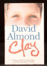 2005 David Almond Clay Children's Skellig Novel Hardback Signed First Edition