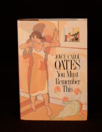 1988 You Must Remember This Joyce Carol Oates 1950s Family New York
