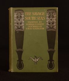1907 The Savage South Seas Ernest Elkington Norman Hardy Illustrated Coloured Plates First Edition