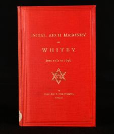1898 History of Royal Arch Masonry at Whitby From 1782 to 1898