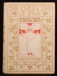 1906 The Child's Life of Jesus C. M. Steedman Colour Plates Paul Woodroffe