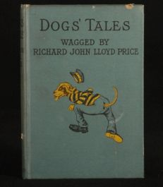 1901 CHILDREN Dogs' Tales by RJL Price FIRST EDITION