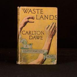 1935 Waste Lands Carlton Dawe Mystery Novel First Edition Dustwrapper