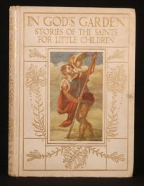c1910 In GOD'S Garden Stories of SAINTS Steedman SIGNED