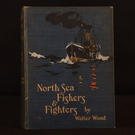 1911 North Sea Fishers And Fighteres Walter Wood Illus Fran H Mason