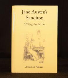 2010 Jane Austen's Sanditon A Village by the Sea Arthur Axelrad 1st Presentation Copy