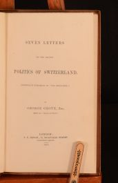 1847 Seven Letters on Politics in Switzerland G. Grote Author's Presentation 1st