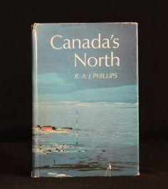 1967 Canada's North R A J Phillips Illus 1st