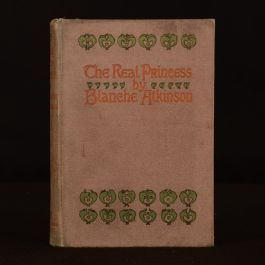 1894 The Real Princess by Blanche Atkinson Illustrated Violet M and E Holden Author Dedication