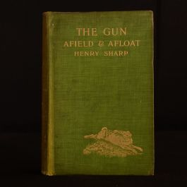 1904 The Gun Afield and Afloat Henry Sharp Herbert Sharp First Edition Illustrated
