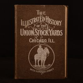1896 Illustrated History of the Union Stockyard Grand Humour First Edition Illustrated Scarce