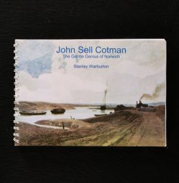 2010 John Sell Cotman the Gentle Genius of Norwich