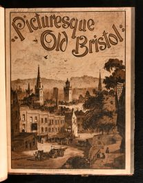 1885 Picturesque Old Bristol A Series of Fifty Two Etchings