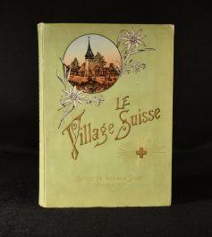 1896 Le Village Suisse a L'Exposition National Suisse