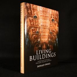 2008 Living Buildings: Architectural Conservation Philosophy, Principles and Practice