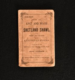 1878 How To Knit and Wash a Shetland Shawl